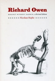 Richard Owen - Biology without Darwin ebook by Nicolaas A. Rupke