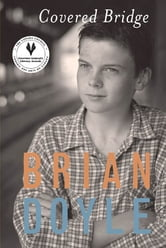 Covered Bridge ebook by Brian Doyle