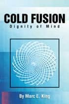 Cold Fusion ebook by Marc E. King