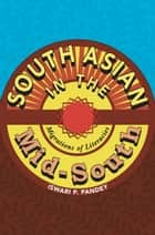 South Asian in the Mid-South - Migrations of Literacies ebook by Iswari P. Pandey