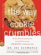 That's the Way the Cookie Crumbles ebook by Dr. Joe Schwarcz