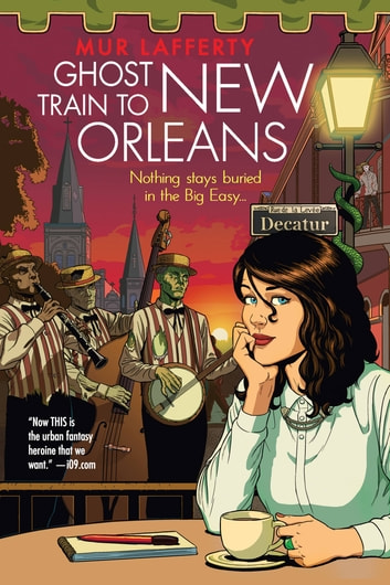 Ghost Train to New Orleans ebook by Mur Lafferty