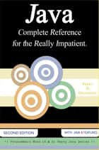 Java : Complete Reference for the Really Impatient. ebook by Harry. H. Chaudhary.