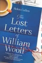 The Lost Letters of William Woolf ebook by Helen Cullen