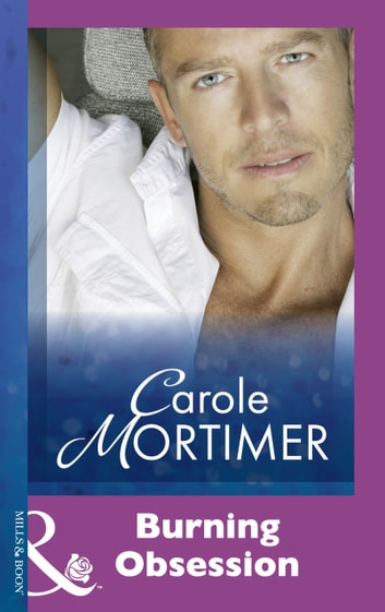Burning Obsession (Mills & Boon Modern) ebook by Carole Mortimer