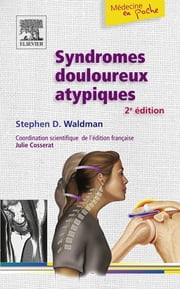 Syndromes douloureux atypiques ebook by Steven D. Waldman,Julie Cosserat,John Scott & Co