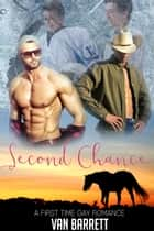 Second Chance (First Time Gay Hockey Romance) ebook by Van Barrett