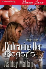 Embracing Her Beasts ebook by Ashley Malkin