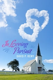 In Loving Pursuit ebook by David P. Remy