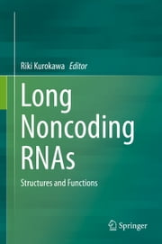 Long Noncoding RNAs - Structures and Functions ebook by Riki Kurokawa