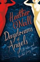 Daydreams of Angels eBook by Heather O'Neill