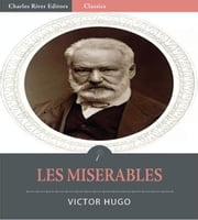 Les Miserables (Illustrated Edition) ebook by Victor Hugo