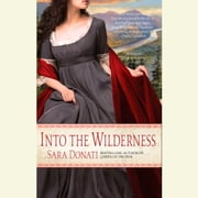 Into the Wilderness - A Novel audiobook by Sara Donati