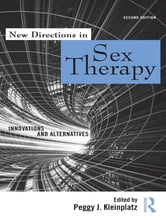 New Directions in Sex Therapy - Innovations and Alternatives ebook by