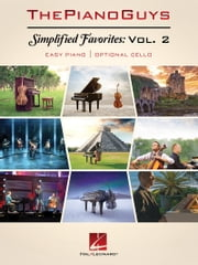 The Piano Guys - Simplified Favorites, Volume 2 - Easy Piano with Optional Cello ebook by The Piano Guys