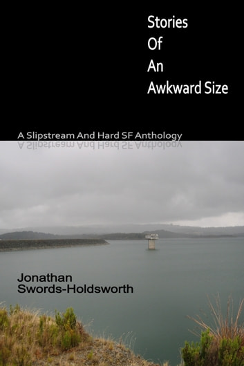Stories Of An Awkward Size ebook by Jonathan Swords-Holdsworth