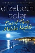 One of Those Malibu Nights - A Novel ebook by Elizabeth Adler