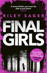 Final Girls - Three Girls. Three Tragedies. One Unthinkable Secret ebook by Riley Sager