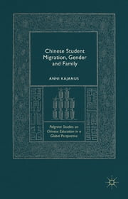 Chinese Student Migration, Gender and Family ebook by Anni Kajanus