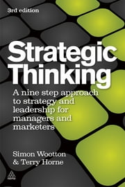 Strategic Thinking - A Step-by-step Approach to Strategy and Leadership ebook by Simon Wootton