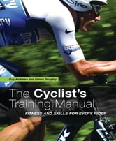The Cyclist's Training Manual - Fitness and Skills for Every Rider ebook by Guy Andrews,Simon Doughty