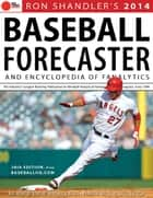 2014 Baseball Forecaster - And Encyclopedia of Fanalytics ebook by Ron Shandler, Ray Murphy, Brent Hershey,...
