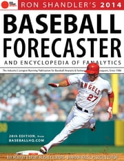 2014 Baseball Forecaster - And Encyclopedia of Fanalytics ebook by Ron Shandler,Ray Murphy,Brent Hershey,Brandon Kruse