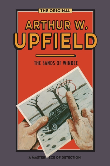 The Sands of Windee ebook by Arthur W. Upfield