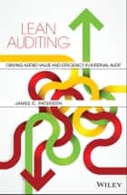 Lean Auditing - Driving Added Value and Efficiency in Internal Audit ebook by James C. Paterson