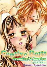Captive Dolls - Training & Auction - Chapter 1 ebook by Kurumi Sumomo