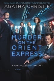 Murder on the Orient Express - A Hercule Poirot Mystery ebook by Agatha Christie