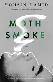 Moth Smoke ebook by Mohsin Hamid