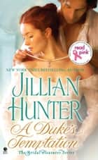 A Duke's Temptation - The Bridal Pleasures Series ebook by Jillian Hunter