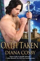 An Oath Taken ebook by Diana Cosby