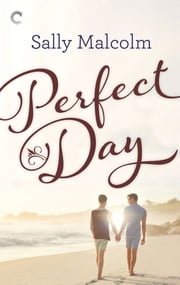 Perfect Day ebook by Sally Malcolm