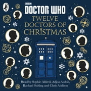 Doctor Who: Twelve Doctors of Christmas audiobook by Colin Brake, Richard Dungworth, Mike Tucker,...