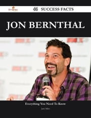 Jon Bernthal 44 Success Facts - Everything you need to know about Jon Bernthal ebook by Jack Miles
