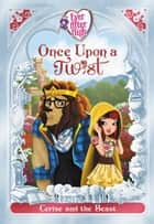 Ever After High: Once Upon a Twist: Cerise and the Beast ebook by Lisa Shea
