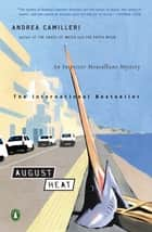 August Heat ebook by Andrea Camilleri,Stephen Sartarelli