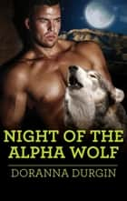 Night of the Alpha Wolf ebook by Doranna Durgin