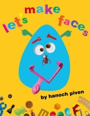 Let's Make Faces - with audio recording ebook by Hanoch Piven,Hanoch Piven