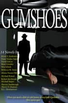 The Gumshoes Bundle - 14 Novels Of Mystery, Crime, And Murder ebook by Russ Crossley, Alison Naomi Holt, David DeLee,...