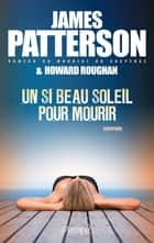Un si beau soleil pour mourir ebook by James Patterson