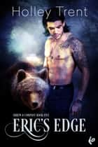 Eric's Edge ebook by Holley Trent