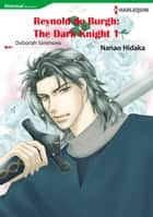 Reynold De Burgh: The Dark Knight 1 (Harlequin Comics) ebook by Deborah Simmons,Nanao Hidaka