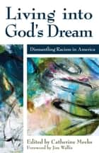 Living into God's Dream ebook by Catherine Meeks