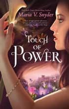 Touch of Power ebook by Maria V. Snyder