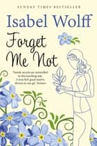 Forget Me Not ebook by Isabel Wolff