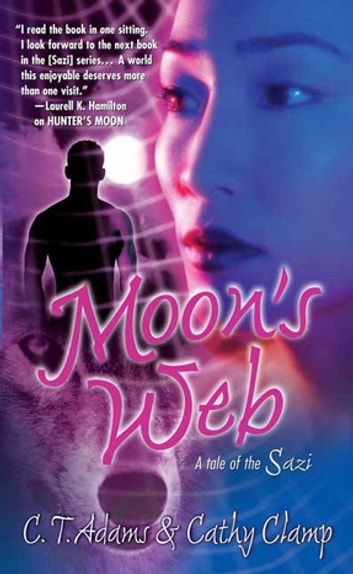 Moon's Web - A Tale of the Sazi ebook by Cathy Clamp,C.T. Adams