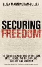 Securing Freedom ebook by Eliza Manningham-Buller